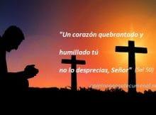 Un corazón quebrantado y humillado tú no lo desprecias Señor, camino neocatecumenal